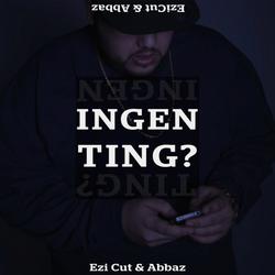 Ingenting_Ezi Cut, Abbaz