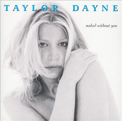 Taylor Dayne _ Naked Without You