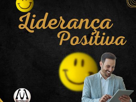 A Liderança Positiva e seus benefícios