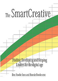 The Smart Creative finding, developing and keeping leaders for the digital age by Don Fowke and Bonnie Fowke talent upshift