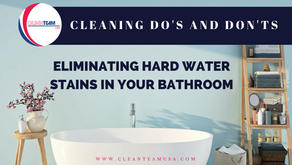 Cleaning Do's and Don'ts: Eliminating Hard Water Stains in your Bathroom