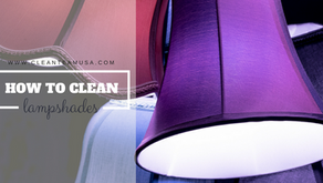 How to: Clean Lampshades