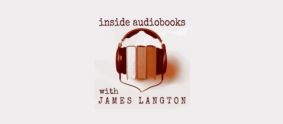 Welcome to Inside Audiobooks with James Langton