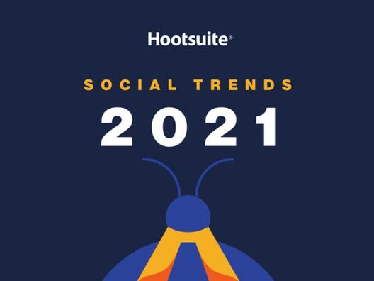 As tendências das mídias sociais em 2021 [Relatório Social Trends HootSuite 2021]
