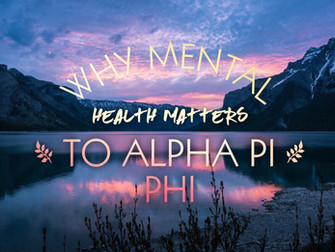 Why Mental Health Matters to Alpha Pi Phi