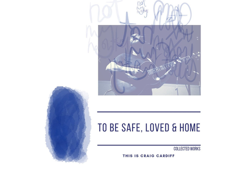 To Be Safe, Loved, and Home by Craig Cardiff