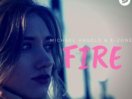 Michael Angelo & E-Zone — Fire