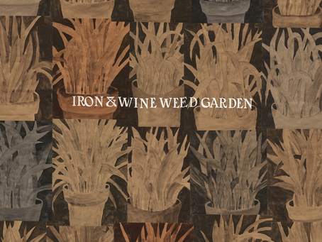 Weed Garden By Iron and Wine