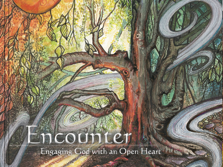 Encounter: Engaging God with an Open Heart