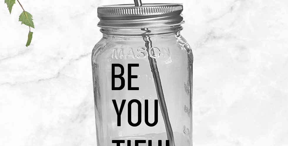 Be You Tiful Mason Jar Tumbler