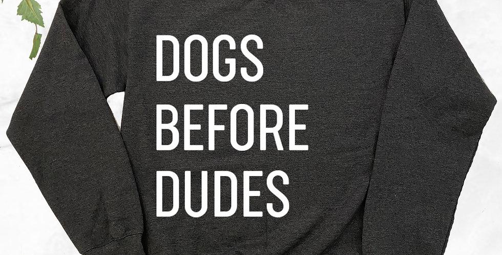 Dog Before Dudes Crew Neck Sweater