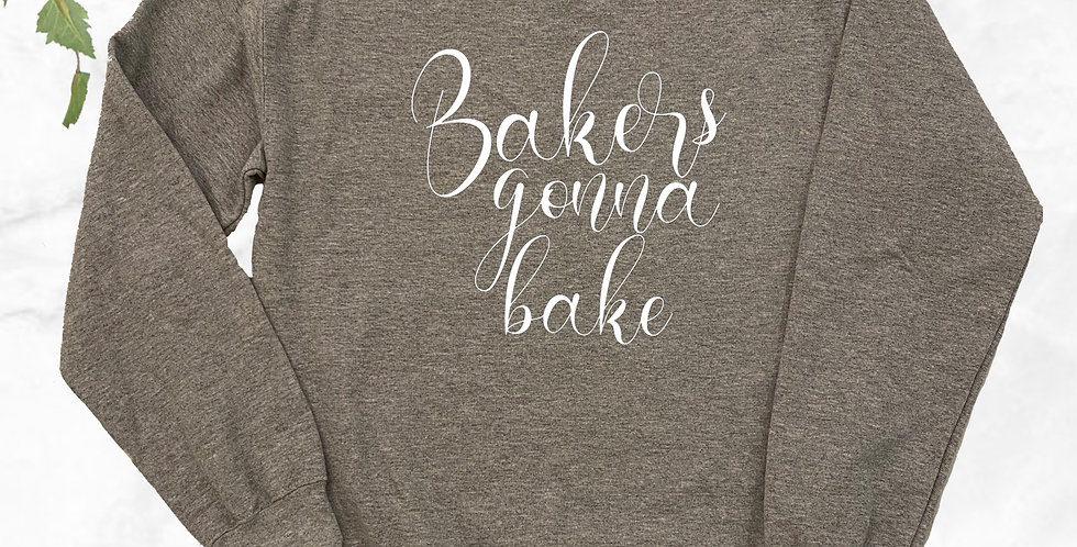 Bakers Gonna Bake Crew Neck Sweater