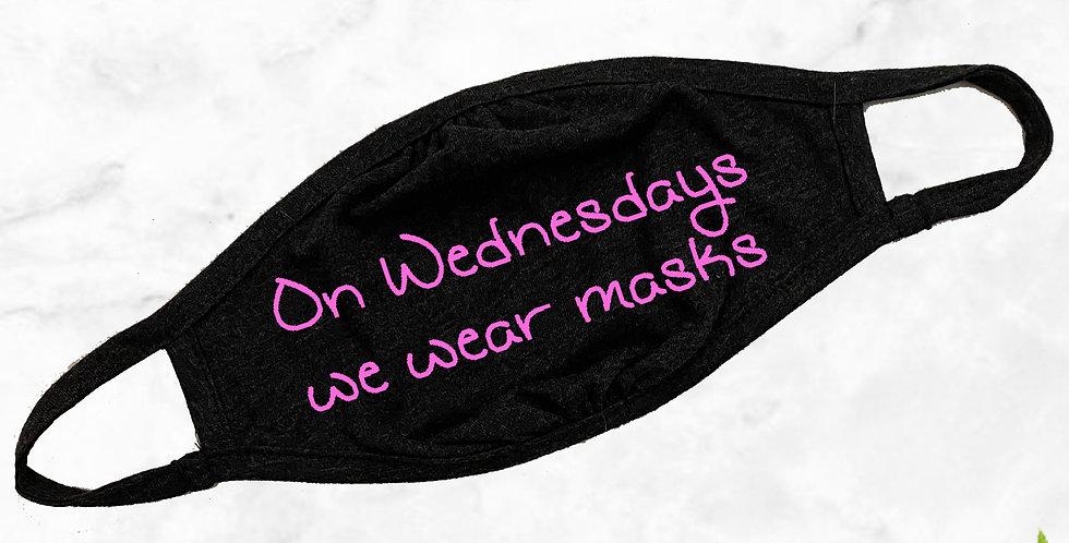 On Wednesdays Face Mask