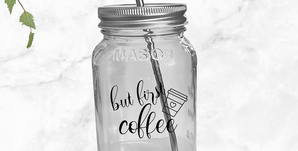 But First Coffee Mason Jar Tumbler