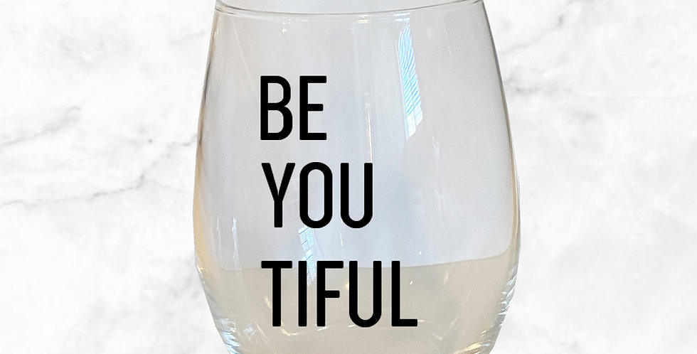 Be You Tiful Stemless Wine Glass