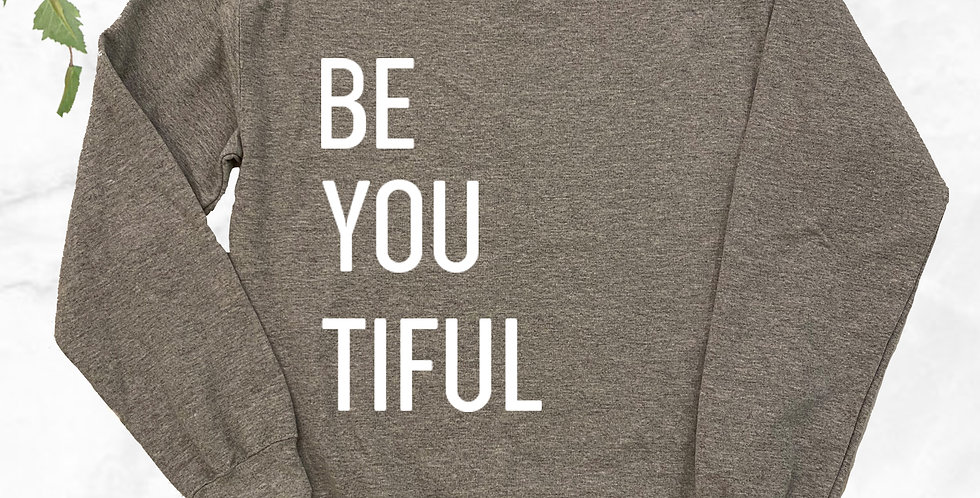 Be You Tiful Crew Neck Sweater