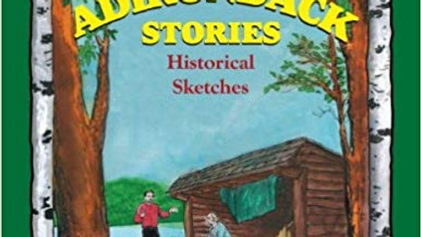 Adirondack Stories: Historical Sketches
