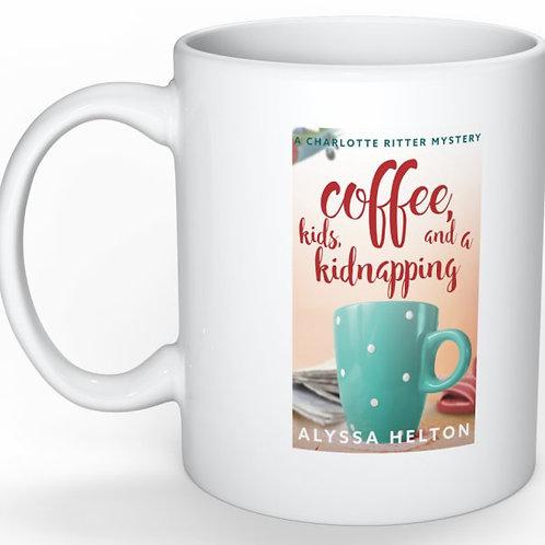 Coffee, Kids, and a Kidnapping coffee mug