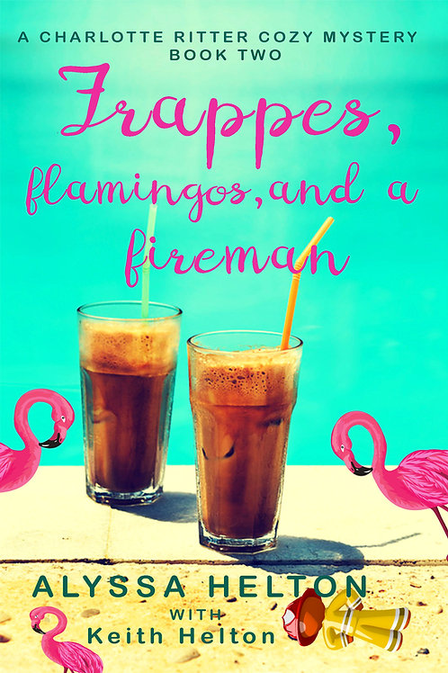 Autographed paperback copy of Frappes, Flamingos, and a Fireman