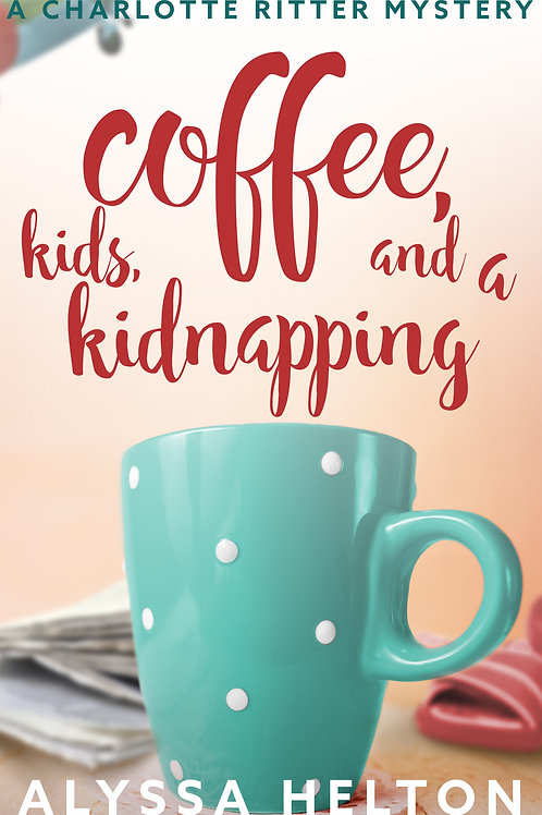Autographed paperback copy of Coffee, Kids, and a Kidnapping