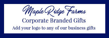 Maple Ridge Farms - Corporate and Business Personalized Branded Gifts