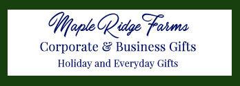 Maple Ridge Farms - Holiday and Everyday Corporate Gift Orders