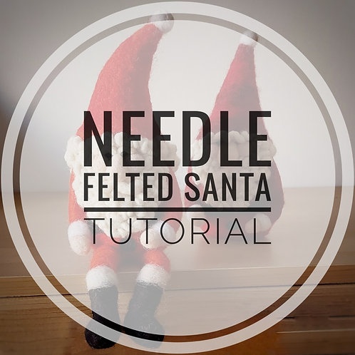 Needle Felted Santa instructions DOWNLOAD ONLY
