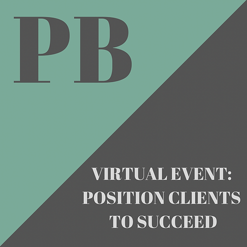 Virtual Session: Positioning Clients to Succeed