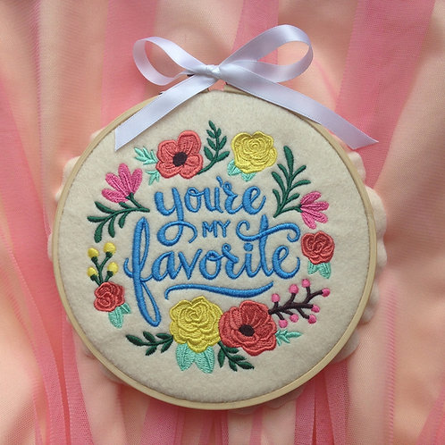 You're My Favorite Embroidery Hoop Art