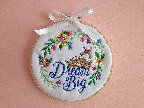 Dream Big - Motivational Embroidery Hoop Art