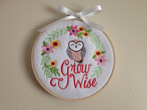 Grow Wise - Motivational Embroidery Hoop Art