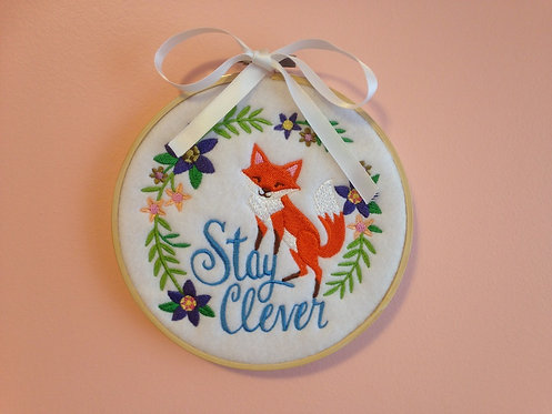 Stay Clever - Motivational Embroidery Hoop Art