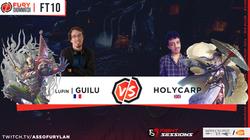 FT10 - GUILU vs HOLYCARP