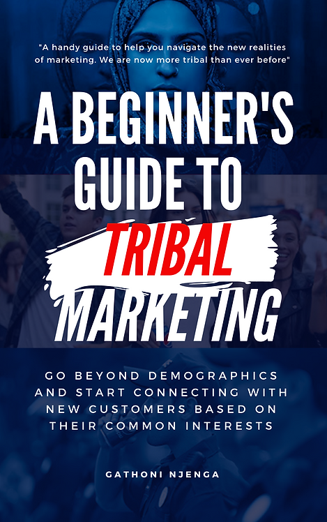 A Beginner's Guide to Tribal Marketing: Go beyond demographics and connect with