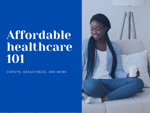 Affordable healthcare 101: Copays, deductibles, and more