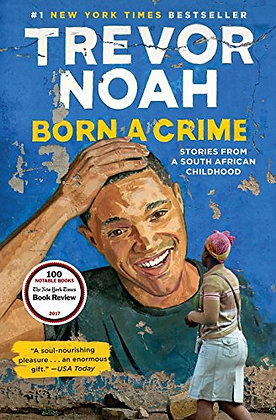 Born A Crime_ Stories From A South African Childhood