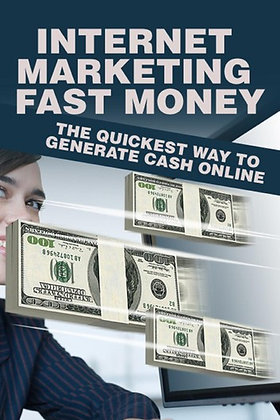 Internet Marketing Fast Money