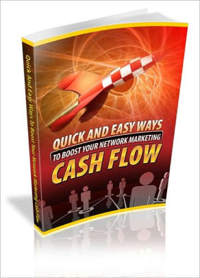 Quick And Easy Ways To Boost Your Network Marketing Cashflow