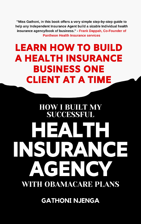 HOW I BUILT MY SUCCESSFUL HEALTH INSURANCE AGENCY WITH OBAMACARE PLANS: Learn Ho