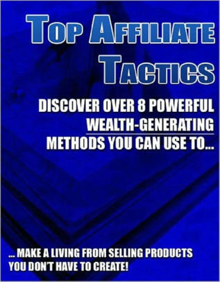 Top Affiliate Tactics: Discover Over 8 Powerful Wealth