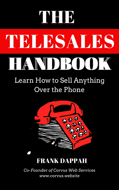 The Telesales Handbook: Learn how to sell anything over the phone