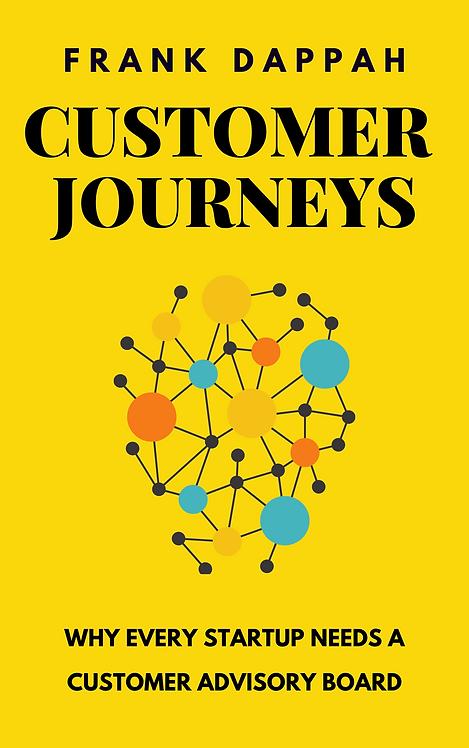 Customer Journeys: Why every Startup needs a Customer Advisory Board.