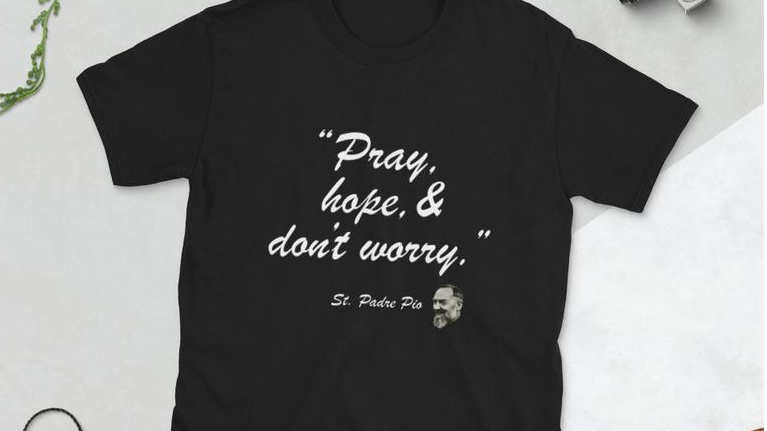 Pray, Hope, and Don't Worry Tee (Price includes shipping and taxes)