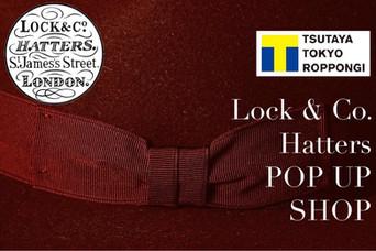 TSUTAYA TOKYO ROPPONGI Lock & Co.(ジェームスロック)POP UP SHOP 六本木