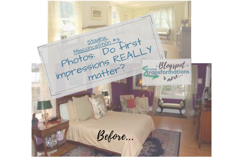 Do first impressions really matter?  Staging Misconception #3: Photos