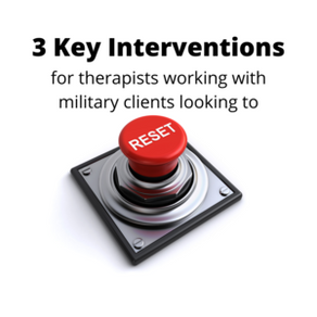 3 Key Interventions For Therapists Working With The Military And First Responders