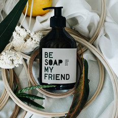 Be soap my friend
