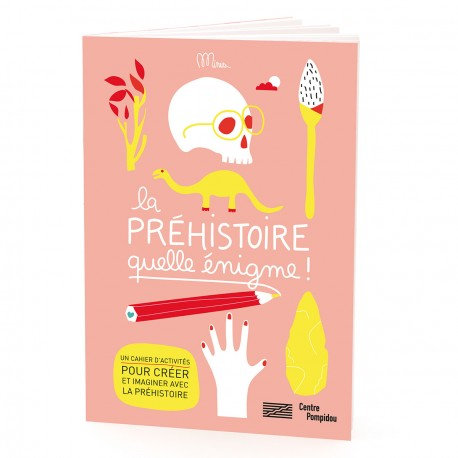 La Préhistoire, quelle énigme... Minus Editions