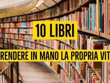 10 Libri che ti aiuteranno a prendere          in mano la tua vita