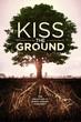 Kiss the Ground : L'agriculture régénératrice, une solution évidente contre le réchauffement